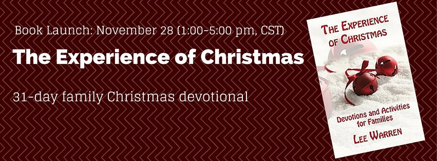 The Experience of Christmas, family devotional, family Christmas devotional