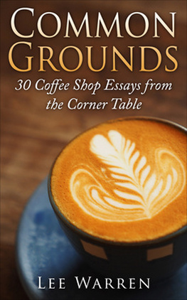 Common Grounds, coffee shops book, coffee shop essays